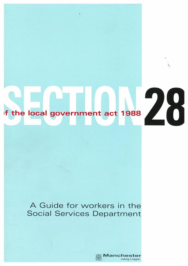 'Section 28 - a Guide for workers in the Social Services Department', Manchester City Council, 1988 (GB127.M775/1/5)